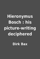 Hieronymus Bosch : his picture-writing…
