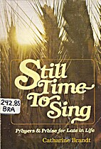 Still time to sing: Prayers & praise for…