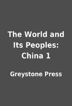 The World and Its Peoples: China 1 by…