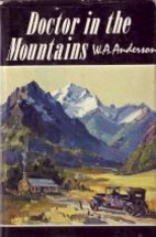 Doctor in the Mountains by W. A. Anderson
