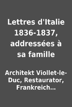 Lettres d'Italie 1836-1837,…