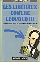 Les Libéraux contre Léopold III (Les…