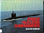 Inside Nuclear Submarines by George Sullivan