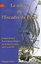 La relève de l'escadre de Perse by Philippe…