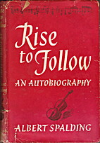 Rise to follow, an autobiography by Albert…
