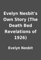 Evelyn Nesbit's Own Story (The Death…