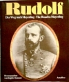 Rudolf: The Road to Mayerling by Brigitte…