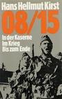 08/15 Trilogie. In der Kaserne / Im Krieg / Bis zum Ende. (Gesamtausgabe der Trilogie) - Hans Hellmut Kirst