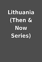 Lithuania (Then & Now Series)