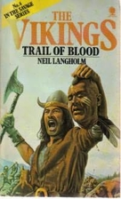 The Vikings: Trail of Blood by Neil Langholm