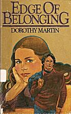 Edge of Belonging by Dorthy Martin