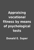 Appraising vocational fitness by means of…