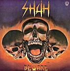 Beware by Shah