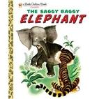 The Saggy Baggy Elephant by Kathryn Jackson