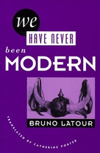 We Have Never Been Modern by Bruno Latour