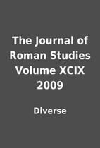 The Journal of Roman Studies Volume XCIX…