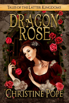 Dragon Rose by Christine Pope