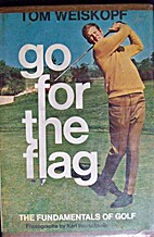 Go for the flag; the fundamentals of golf by…