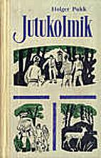 Jutukolmik by Holger Pukk