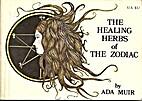 The Healing Herbs of the Zodiac by Ada Muir
