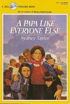 A Papa Like Everyone Else by Sydney Taylor