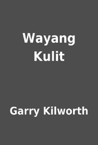 Wayang Kulit by Garry Kilworth