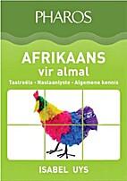 Afrikaans vir almal by Isabel Uys