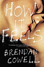 How It Feels by Brendan Cowell