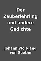 Der Zauberlehrling und andere Gedichte by…