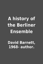 A history of the Berliner Ensemble by David…