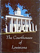 The courthouses of Louisiana by Carl A.…