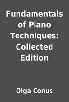Fundamentals of Piano Techniques: Collected…