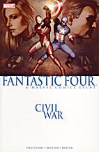 Civil War: Fantastic Four by J. Michael…