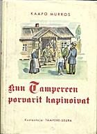 Kun Tampereen porvarit kapinoivat :…