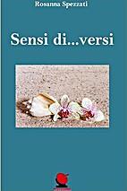 Sensi di ... versi Poesie by Rosanna…