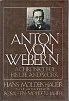 Anton Von Webern by Hans Moldenhauer