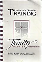 Blind Faith and Dinosaurs (Trinity Baptist…