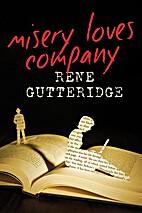 Misery Loves Company by Rene Gutteridge