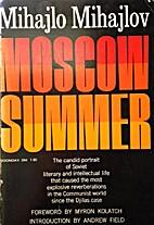 Estate a Mosca 1964 by Mihajlo Mihajlov