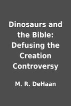 Dinosaurs and the Bible: Defusing the…