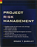 Project Risk Management by Barkley Bruce