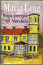 Inga pengar till Vendela by Maria Lang