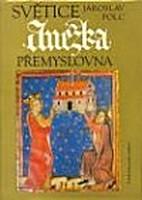 Světice Anežka Přemyslovna by Jaroslav V.…
