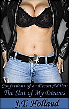 The Slut of My Dreams - Confessions of an…