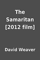 The Samaritan [2012 film] by David Weaver