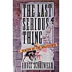 Last Serious Thing: A Season at the…
