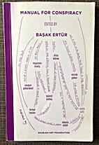 Manual For Conspiracy by Başak Ertür