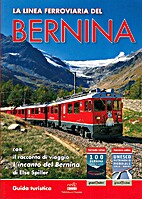 Linea ferroviaria del Bernina, La by Alex…
