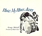 Blow My Blues Away by George Mitchell