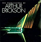 The Architecture of Arthur Erickson by…